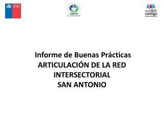 Informe de Buenas Prácticas ARTICULACIÓN DE LA RED INTERSECTORIAL SAN ANTONIO