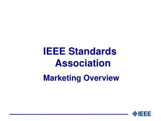 IEEE Standards Association Marketing Overview