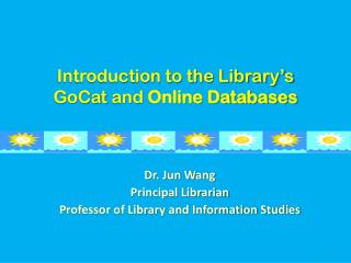 Introduction to the Library's  GoCat  and  Online Databases