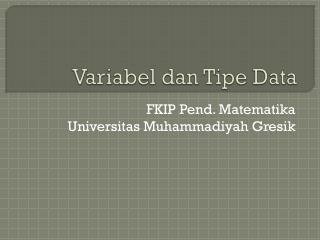 Variabel dan Tipe  Data