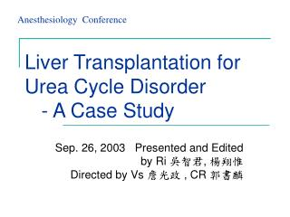 Liver Transplantation for Urea Cycle Disorder     - A Case Study