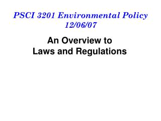 PSCI 3201 Environmental Policy 12/06/07
