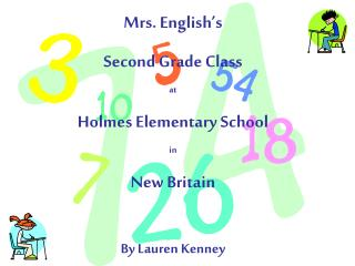 Mrs. English s  Second Grade Class at Holmes Elementary School in New Britain  By Lauren Kenney