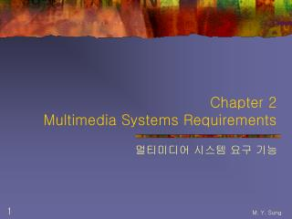 Chapter 2 Multimedia Systems Requirements