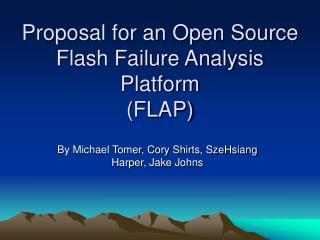 Proposal for an Open Source Flash Failure Analysis Platform  (FLAP)