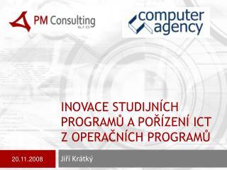 inovace studijních programů a pořízení  ict  z operačních programů