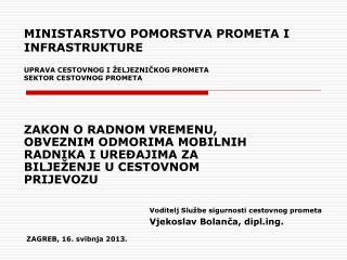 Voditelj Službe sigurnosti cestovnog prometa Vjekoslav Bolanča, diplg.