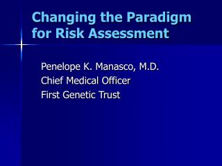 Changing the Paradigm for Risk Assessment