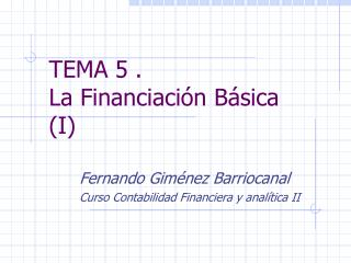 TEMA 5 . La Financiaci�n B�sica (I)