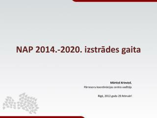 NAP 2014.-2020. izstr?des gaita