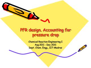 PFR design. Accounting for pressure drop