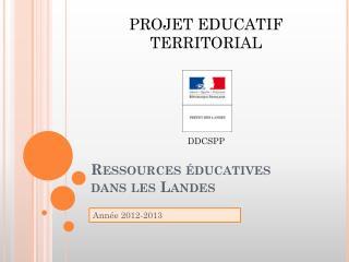 Ressources éducatives  dans les Landes