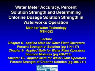 Math for Water Technology MTH 082 Lecture  Chapter 6-  Applied Math for Water Plant Operators