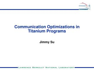 Communication Optimizations in Titanium Programs
