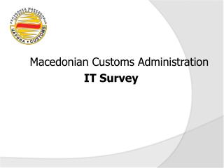 Macedonian Customs Administration  IT Survey