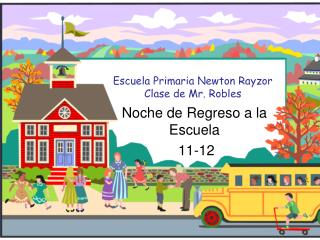 Escuela Primaria Newton Rayzor Clase de Mr. Robles