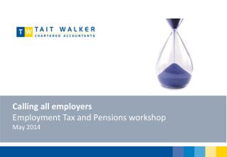 Calling all employers Employment Tax and Pensions workshop May 2014