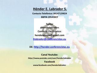 Hénder E. Labrador S. Contacto Telefónico :  04147129024 BBPIN 295A5BCF Twitter @ henderlabradors