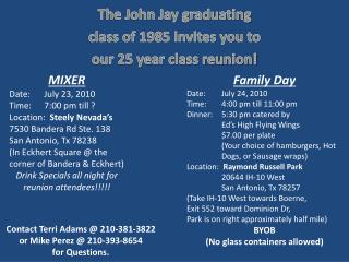 The John Jay graduating class of 1985 invites you to our 25 year class reunion!