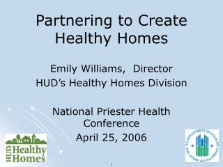 Partnering to Create  Healthy Homes