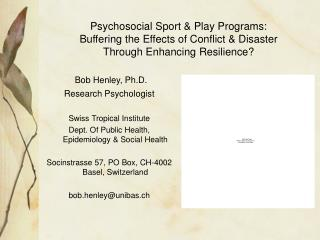 Bob Henley, Ph.D. Research Psychologist Swiss Tropical Institute