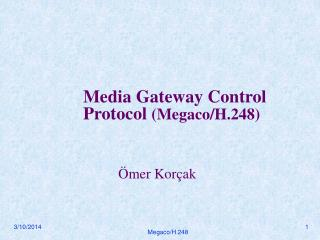 Gateway Control Protocol Megaco/H.248