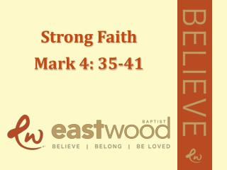 Strong Faith Mark 4: 35-41
