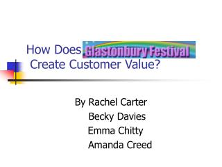 How Does   Create Customer Value