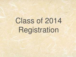 Class of 2014 Registration