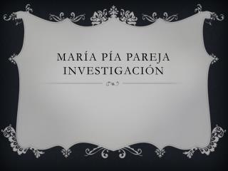 María Pía Pareja investigación