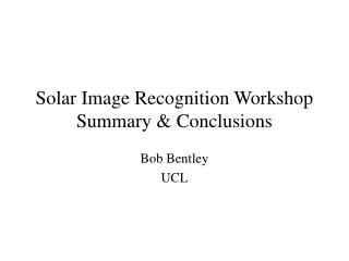 Solar Image Recognition Workshop Summary & Conclusions