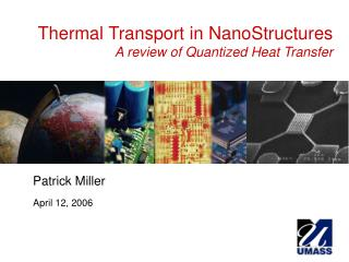 Thermal Transport in NanoStructures A review of Quantized Heat Transfer