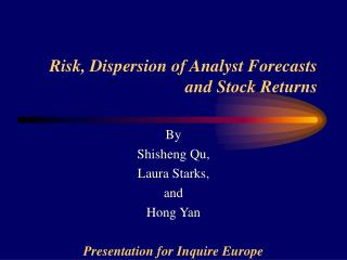 Risk, Dispersion of Analyst Forecasts and Stock Returns