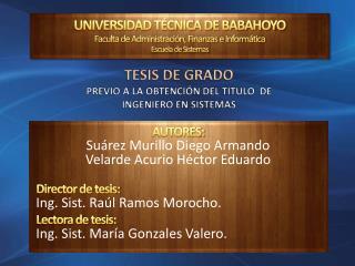 AUTORES: Suárez Murillo Diego Armando Velarde Acurio Héctor Eduardo Director de tesis: