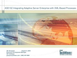 ASE102 Integrating Adaptive Server Enterprise with XML-Based Processes