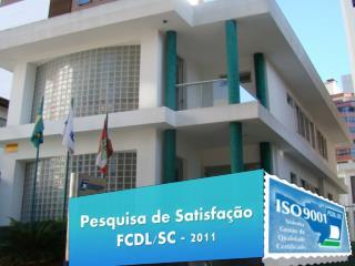 Pesquisa de Satisfação FCDL/SC - 2011