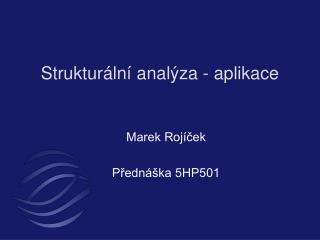 Strukturální analýza - aplikace
