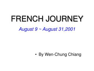 FRENCH JOURNEY August 9  ~ August 31,2001