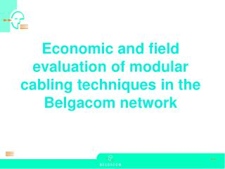 Economic and field evaluation of modular cabling techniques in the Belgacom network