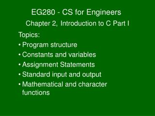 EG280 - CS for Engineers Chapter 2, Introduction to C Part I