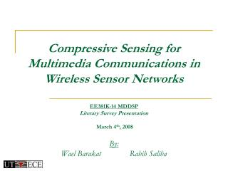 Compressive Sensing for  Multimedia Communications in  Wireless Sensor Networks