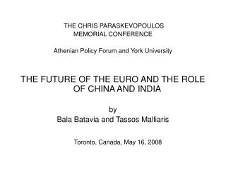 THE CHRIS PARASKEVOPOULOS MEMORIAL CONFERENCE Athenian Policy Forum and York University