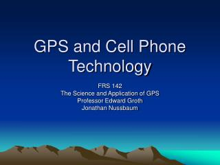 GPS and Cell Phone Technology
