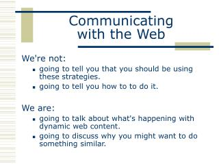 Communicating  with the Web