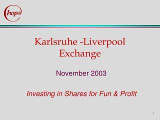 Karlsruhe -Liverpool Exchange