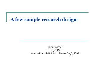 A few sample research designs