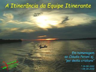 A Itinerância da Equipe Itinerante