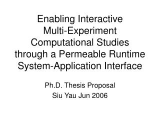Ph.D. Thesis Proposal  Siu Yau Jun 2006