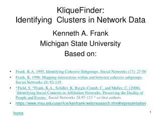 KliqueFinder:  Identifying  Clusters in Network Data