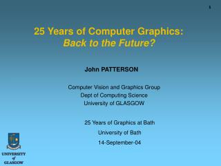 25 Years of Computer Graphics: Back to the Future?
